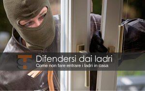 Come non fare entrare i ladri in casa